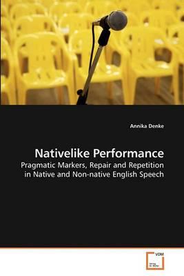 Nativelike Performance
