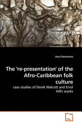 The 'Re-Presentation' of the Afro-Caribbean Folk Culture