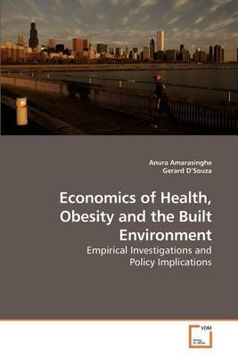 Economics of Health, Obesity and the Built Environment