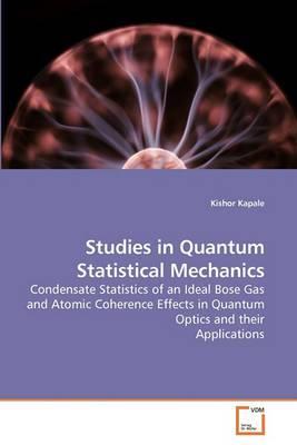 Studies in Quantum Statistical Mechanics