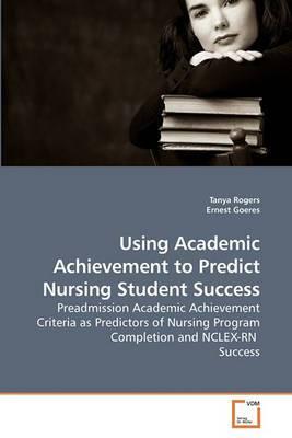 Using Academic Achievement to Predict Nursing Student Success