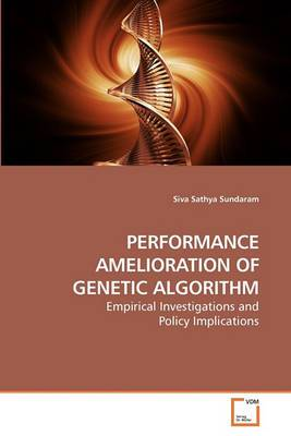 Performance Amelioration of Genetic Algorithm