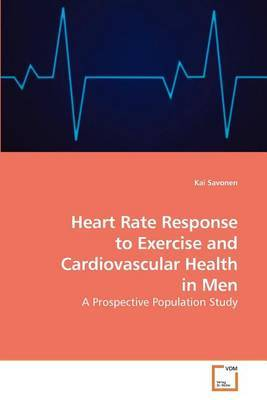 Heart Rate Response to Exercise and Cardiovascular Health in Men