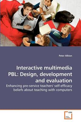 Interactive Multimedia Pbl: Design, Development and Evaluation