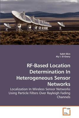 RF-Based Location Determination in Heterogeneous Sensor Networks