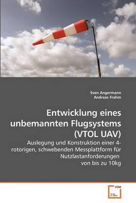 Entwicklung Eines Unbemannten Flugsystems (Vtol Uav)