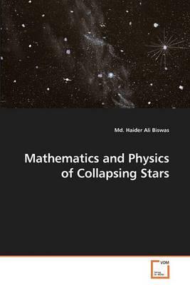 Mathematics and Physics of Collapsing Stars