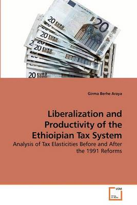 Liberalization and Productivity of the Ethioipian Tax System
