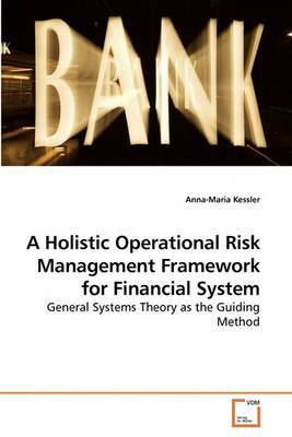 A Holistic Operational Risk Management Framework for Financial System