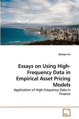 Essays on Using High-Frequency Data in Empirical Asset Pricing Models