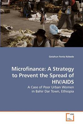 Microfinance: A Strategy to Prevent the Spread of HIV/AIDS