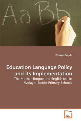 Education Language Policy and Its Implementation