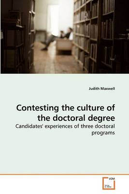 Contesting the Culture of the Doctoral Degree