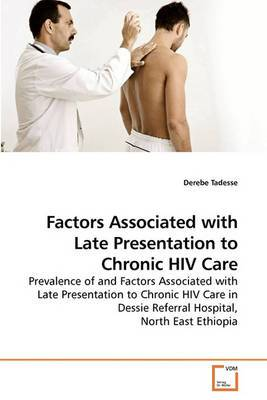 Factors Associated with Late Presentation to Chronic HIV Care