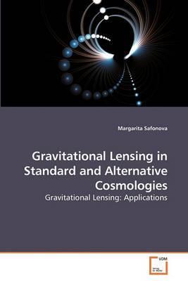 Gravitational Lensing in Standard and Alternative Cosmologies