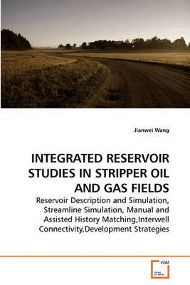Integrated Reservoir Studies in Stripper Oil and Gas Fields