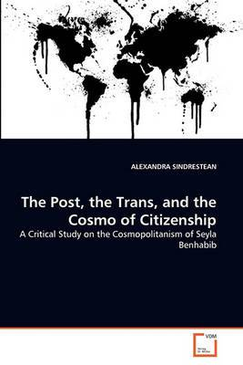 The Post, the Trans, and the Cosmo of Citizenship
