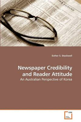 Newspaper Credibility and Reader Attitude