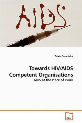 Towards HIV/AIDS Competent Organisations