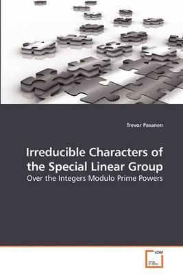 Irreducible Characters of the Special Linear Group