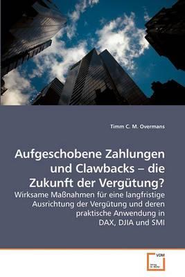 Aufgeschobene Zahlungen Und Clawbacks - Die Zukunft Der Vergutung?