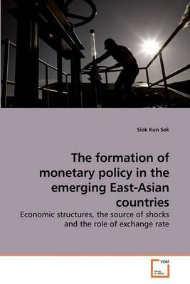 The Formation of Monetary Policy in the Emerging East-Asian Countries