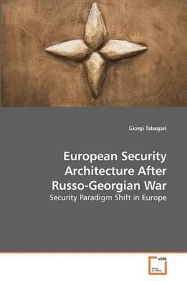 European Security Architecture After Russo-Georgian War