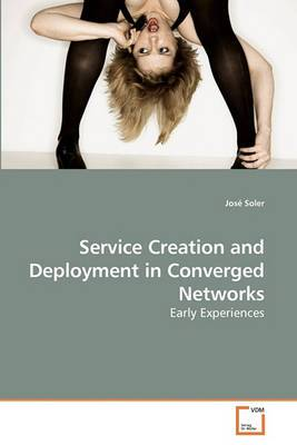Service Creation and Deployment in Converged Networks