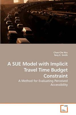 A Sue Model with Implicit Travel Time Budget Constraint