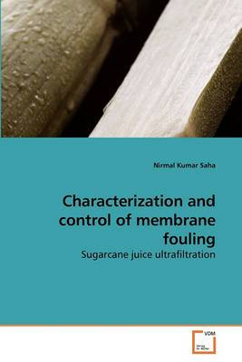 Characterization and Control of Membrane Fouling