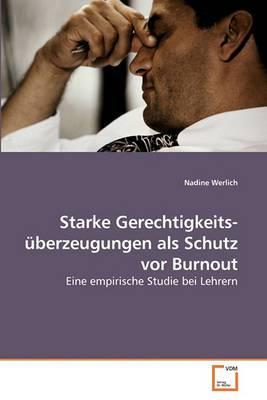 Starke Gerechtigkeits- Berzeugungen ALS Schutz VOR Burnout