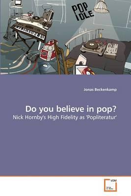 Do You Believe in Pop?