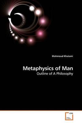 Metaphysics of Man