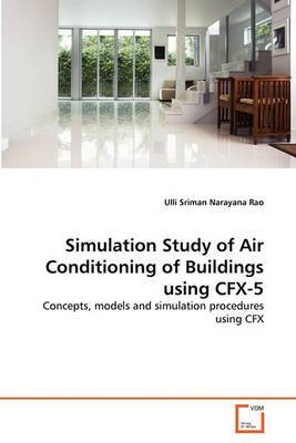 Simulation Study of Air Conditioning of Buildings Using Cfx-5