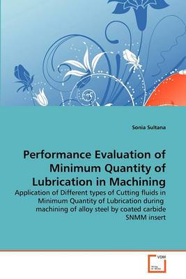 Performance Evaluation of Minimum Quantity of Lubrication in Machining