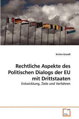 Rechtliche Aspekte Des Politischen Dialogs Der Eu Mit Drittstaaten