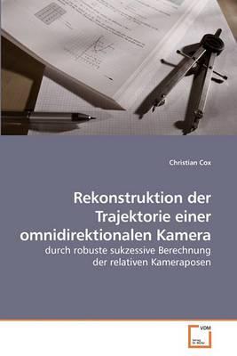Rekonstruktion Der Trajektorie Einer Omnidirektionalen Kamera