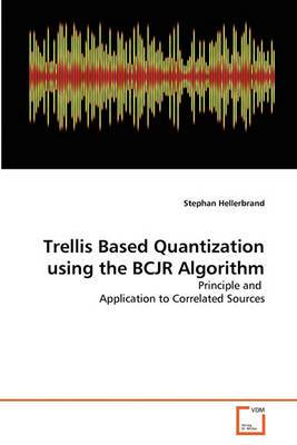 Trellis Based Quantization Using the Bcjr Algorithm