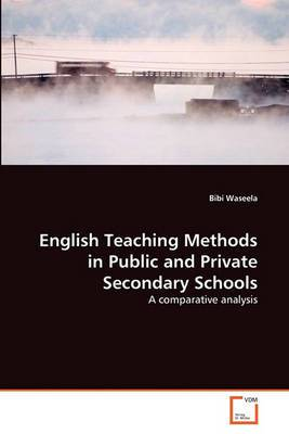 English Teaching Methods in Public and Private Secondary Schools