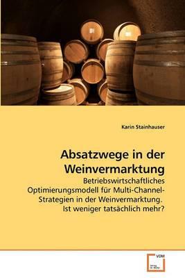 Absatzwege in Der Weinvermarktung
