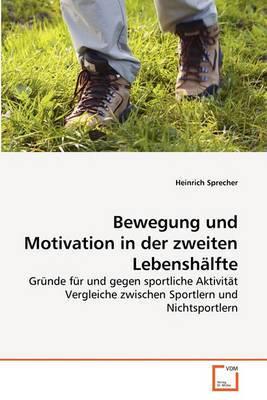 Bewegung Und Motivation in Der Zweiten Lebenshalfte