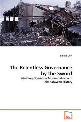 The Relentless Governance by the Sword