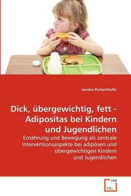 Dick, Ubergewichtig, Fett - Adipositas Bei Kindern Und Jugendlichen