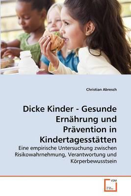 Dicke Kinder - Gesunde Ernahrung Und Pravention in Kindertagesstatten