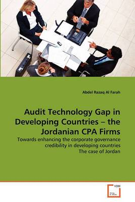 Audit Technology Gap in Developing Countries - The Jordanian CPA Firms