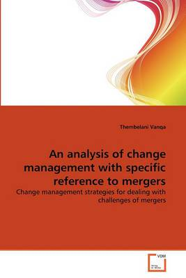 An Analysis of Change Management with Specific Reference to Mergers