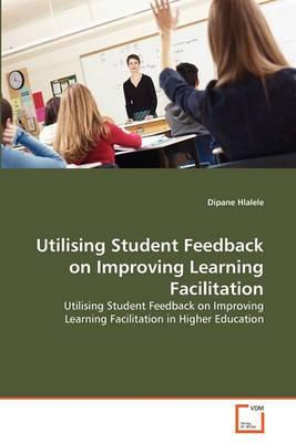 Utilising Student Feedback on Improving Learning Facilitation