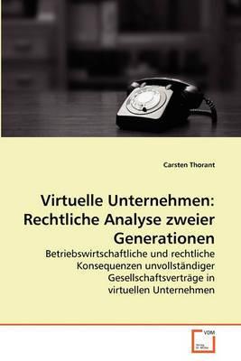Virtuelle Unternehmen: Rechtliche Analyse Zweier Generationen