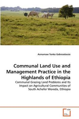 Communal Land Use and Management Practice in the Highlands of Ethiopia