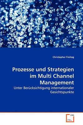 Prozesse Und Strategien Im Multi Channel Management